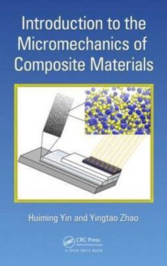 Introduction to the micromechanics of composite materials by Huiming Yin