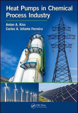 Heat pumps in th chemical process industry by Anton A. Kiss