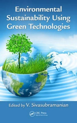Environmental sustainability using green technologies by V. Sivasubramanian