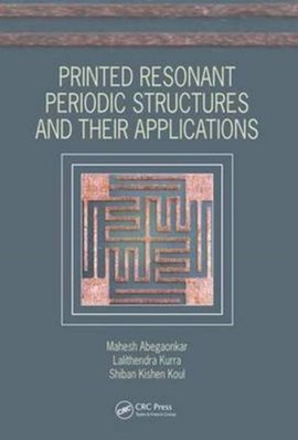 Printed resonant periodic structures and their applications by Mahesh Abegaonkar