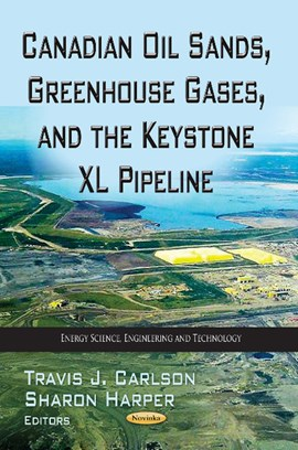 Canadian oil sands, greenhouse gases and the Keystone XL pipeline by Travis J Carlson