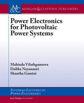 Power Electronics for Photovoltaic Power Systems by Mahinda Vilathgamuwa