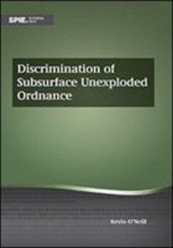 Discrimination of subsurface unexploded ordnance by Kevin A. O'Neill