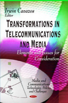 Transformations in telecommunications and media by Irwin Cavazos