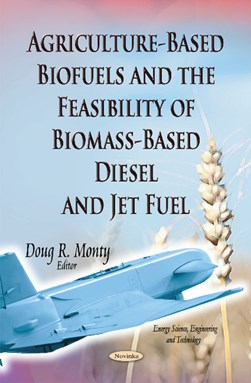 Agriculture-based biofuels and the feasibility of biomass-based diesel and jet fuel by Doug R. Monty