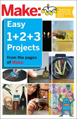 Make: easy 1+2+3 projects by The Editors of Make: