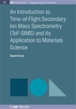 Introduction to Time-of-Flight Secondary Ion Mass Spectrometry by Sarah Fearn