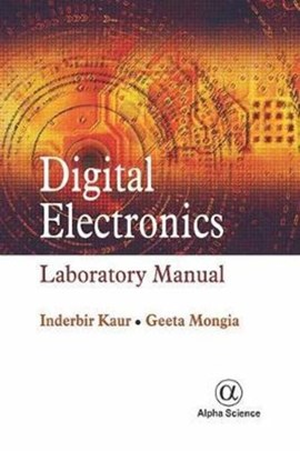 Digital Electronics: Laboratory Manual by Inderbir Kaur