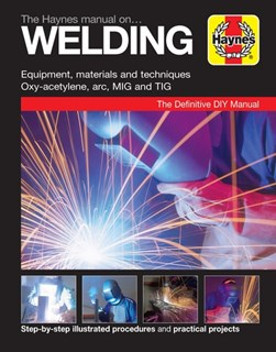 The Haynes Manual on Welding by Jay Storer
