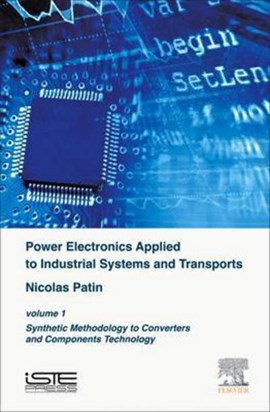 Power electronics applied to industrial systems and transports by Nicolas Patin