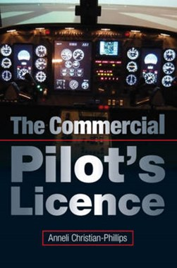 The commercial pilot's licence by Anneli Christian-Phillips