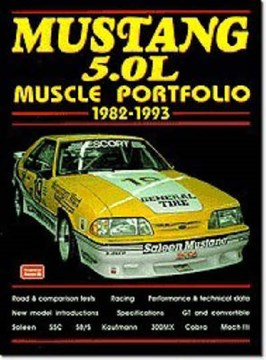 Mustang 5.0L Muscle Portfolio 1982-1993 by R M Clarke