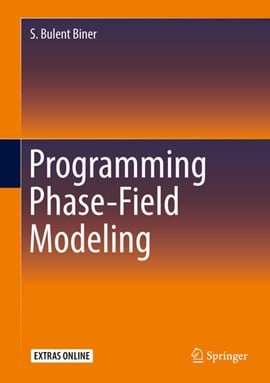 Programming Phase-Field Modeling by S. Bulent Biner