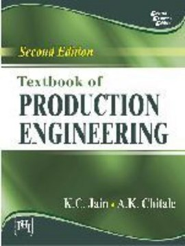 Textbook of Production Engineering by K. C. Jain