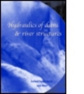 Hydraulics of dams and river structures by Farhad Yazdandoost