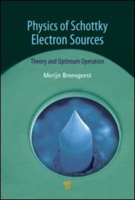 Physics of Schottky electron sources by Merijntje Bronsgeest