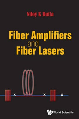 Fiber amplifiers and fiber lasers by NILOY DUTTA