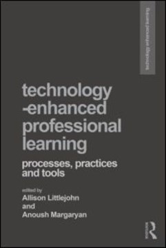 Technology-enhanced professional learning by Allison Littlejohn