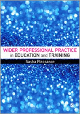Wider professional practice in education and training by Sasha Pleasance