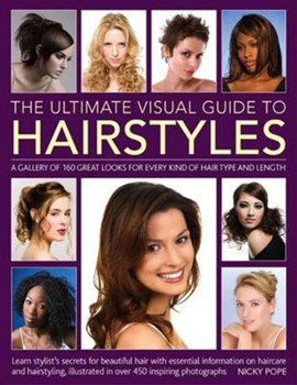 The ultimate visual guide to hairstyles by Nicky Pope