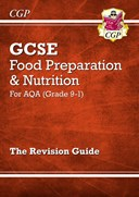 New Grade 9-1 GCSE Food Preparation & Nutrition - AQA Revision Guide