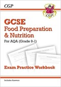 Grade 9-1 GCSE Food Preparation & Nutrition - AQA Exam Practice Workbook (includes Answers)