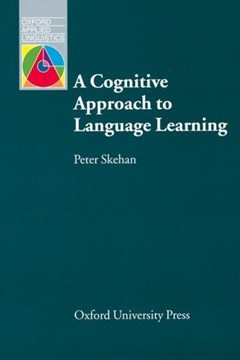 A cognitive approach to language learning by Peter Skehan