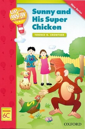 Up and Away Readers: Level 6: Sunny and His Super Chicken by Terence G Crowther