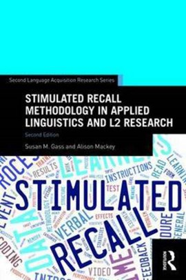 Stimulated recall methodology in applied linguistics and L2 research by Susan M. Gass