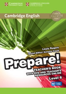 Cambridge English prepare!. Level 6 Teacher's book by Louis Rogers