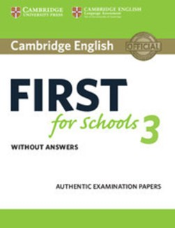 Cambridge English first for Schools 3 Student's book without answers by