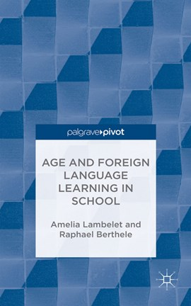 Age and foreign language learning in school by A. Lambelet