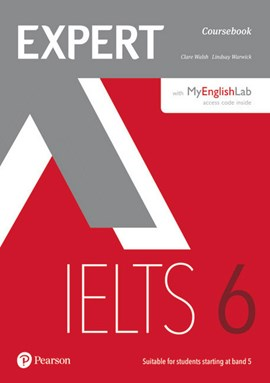 Expert IELTS. Band 6 Students' book with online audio & MyEnglishLab by Ms Clare Walsh