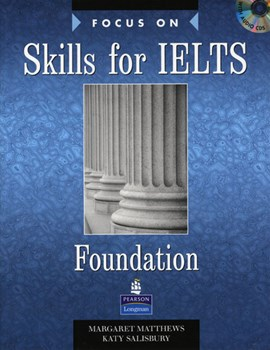 Focus on skills for IELTS. Foundation by Margaret Matthews