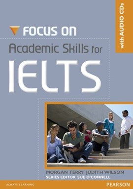 Focus on academic skills for IELTS by Ms Morgan Terry