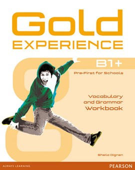 Gold experience B1+ pre-first for schools. Vocabulary and grammar workbook by Sheila Dignen