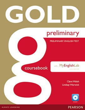 Gold Preliminary Coursebook with CD-ROM and Prelim MyLab Pack by Ms Clare Walsh