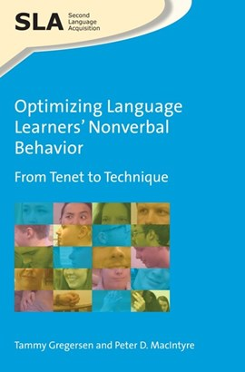 Optimizing language learners' nonverbal behavior by Dr. Tammy Gregersen