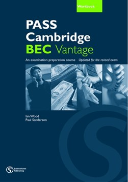 PASS Cambridge BEC vantage. Workbook with answer key by Ian Wood