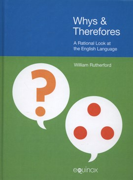 Whys & therefores by William Rutherford