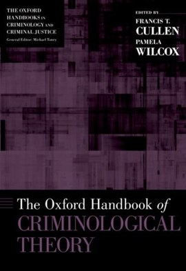 The Oxford handbook of criminological theory by Francis T Cullen