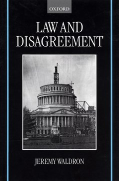 Law and disagreement by Jeremy Waldron