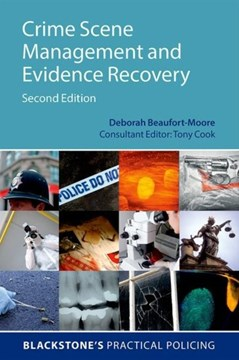 Crime scene management and evidence recovery by Deborah Beaufort-Moore