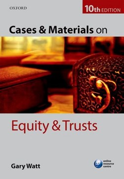 Cases & materials on equity & trusts by Gary Watt