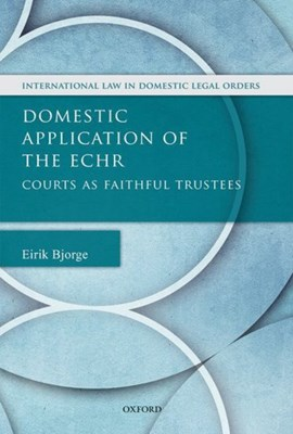 Domestic application of the ECHR by Eirik Bjorge