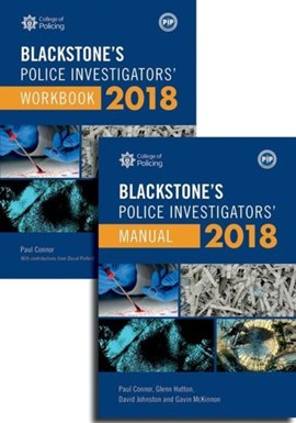 Blackstone's Police Investigators' Manual and Workbook 2018 by Paul Connor