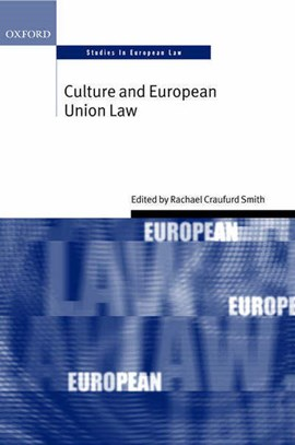 Culture and European Union law by Rachael Craufurd Smith