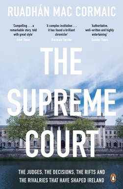 The supreme court by Ruadhán Mac Cormaic