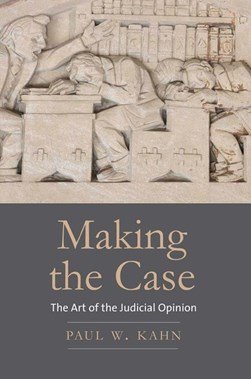Making the case by Paul W Kahn