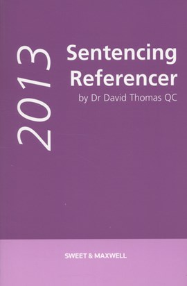 Sentencing referencer 2013 by D. A Thomas